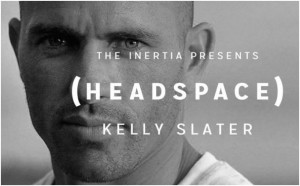 HEADSPACE Kelly Slater Pt. 1